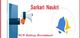 DLW Railway Recruitment 2019